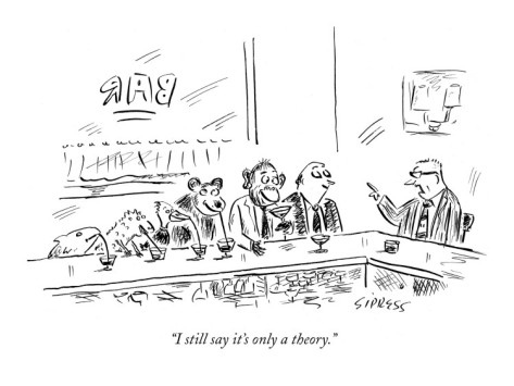 david-sipress-i-still-say-it-s-only-a-theory-new-yorker-cartoon.jpg (473×355)